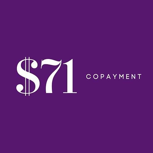$71 Copayment