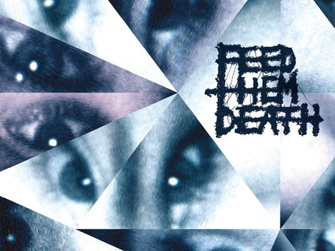 Experience the death-grind extremity of FEED THEM DEATH's 'Panopticism: Belong/Be Lost'