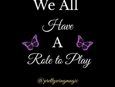 🎬We All Have a Role to Play🎬