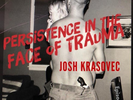 """Podcast: """"Josh Krasovec - Persistence in the Face of Trauma"""""""