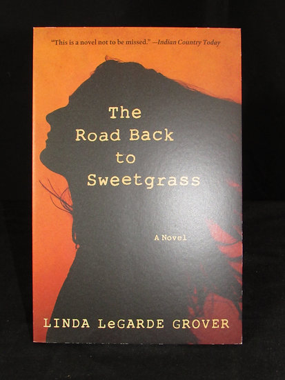 The Raod back to Sweetgrass