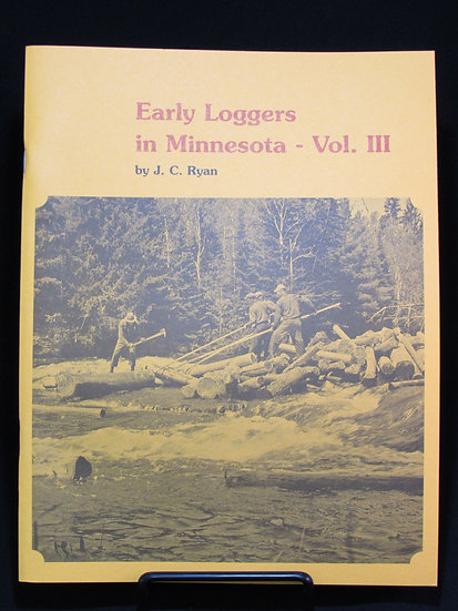 Early Loggers in Minnesota--Vol. III