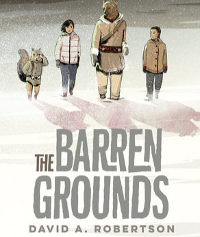 Winnipegger's David A. Robertson's The Barren Grounds nominated for Governor General's Award