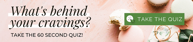 Whats Behind Your Cravings? Quiz