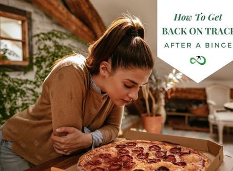 How to get back on track after a binge