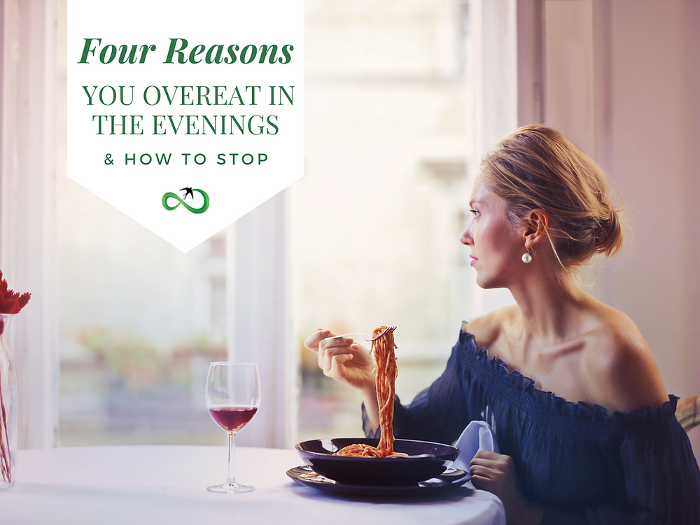 Four reasons you overeat in the evenings (& how to stop)