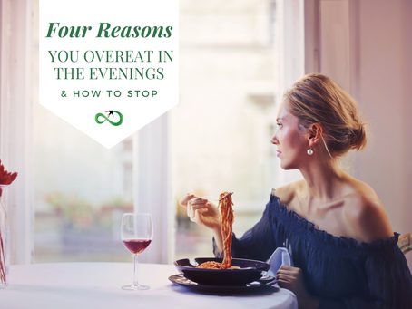 4 Reasons You Overeat in the Evening (and How To Stop)