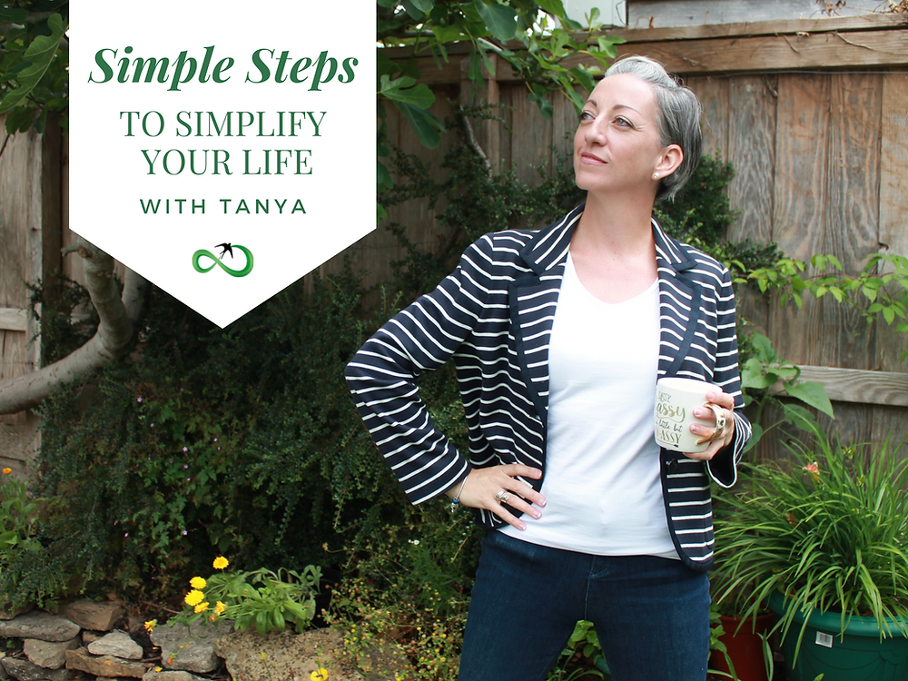 Simple Steps To Simplify Your Life With Tanya