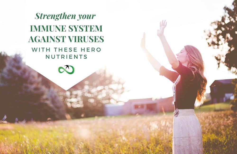 Strengthen Your Immune System Against Viruses With These Hero Nutrients