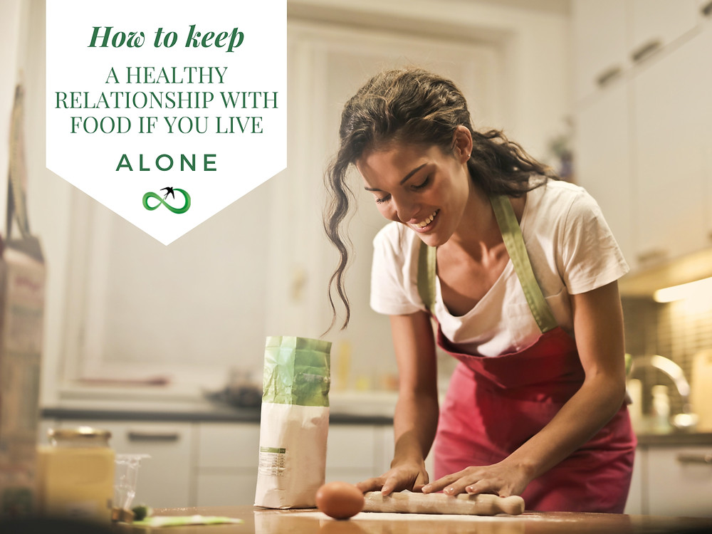 How to keep a healthy relationship with food if you live alone
