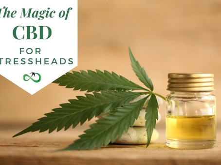 The magic of CBD for Stressheads