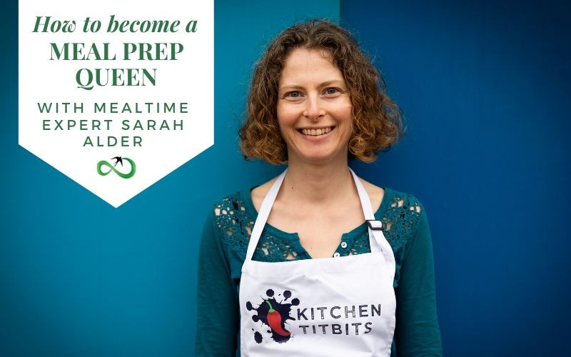 How to Cecome a Meal Prep Queen with Mealtime Expert Sarah Alder