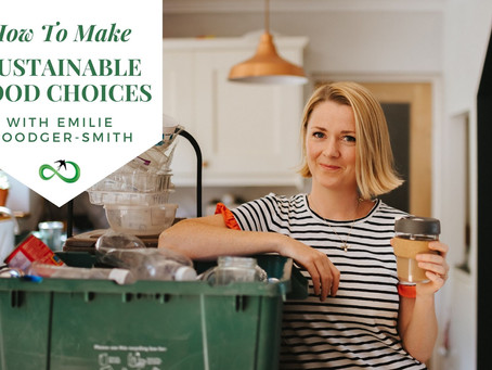 How to make sustainable food choices with Emilie Woodger-Smith