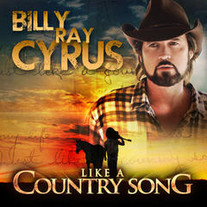 Billy Ray Cyrus - Like A Country Song