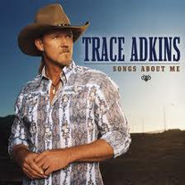 Trace Adkins - Songs About Me
