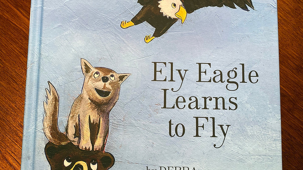 """""""Ely Eagle Learns to Fly"""" signed children's book"""