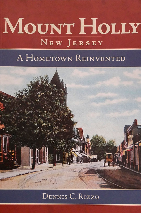 Mt. Holly, New Jersey A Hometown Reinvented