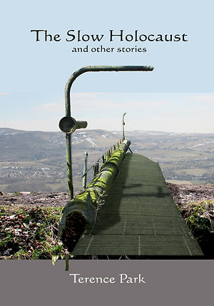 The Slow Holocaust fron cover, dystopian fiction, Terence Park