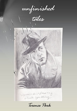 Unfinished Tales, detective front cover, noir fiction, historical fiction, Terence Park