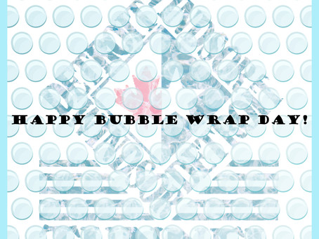 Happy Bubble Wrap Day!