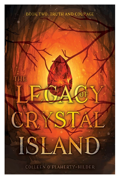 The Legacy of Crystal Island: Book Two - Truth and Courage
