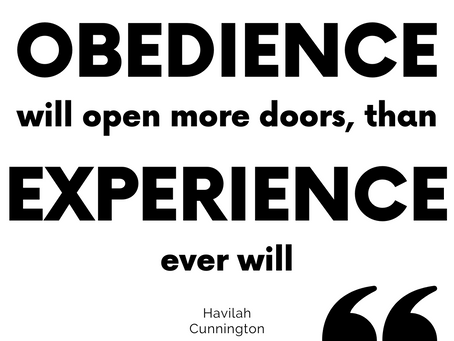 Obedience will open more doors than experience ever will.