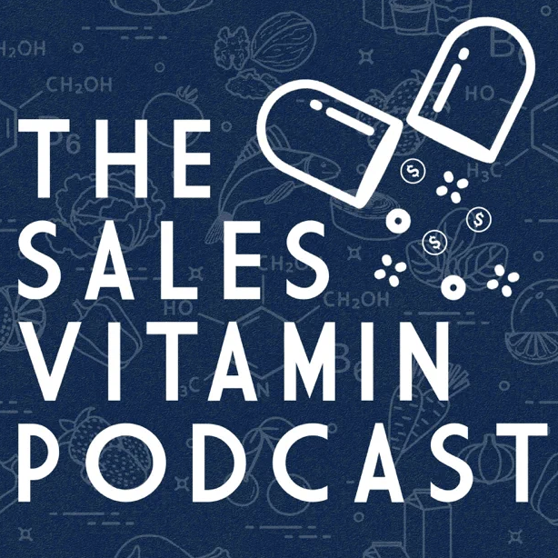 The Sales Vitamin Podcast