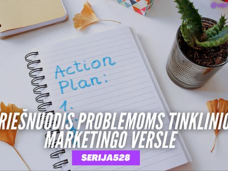 Serija #528 Ką daryti kai patiri problemas Tinklinio Marketingo versle? 😭