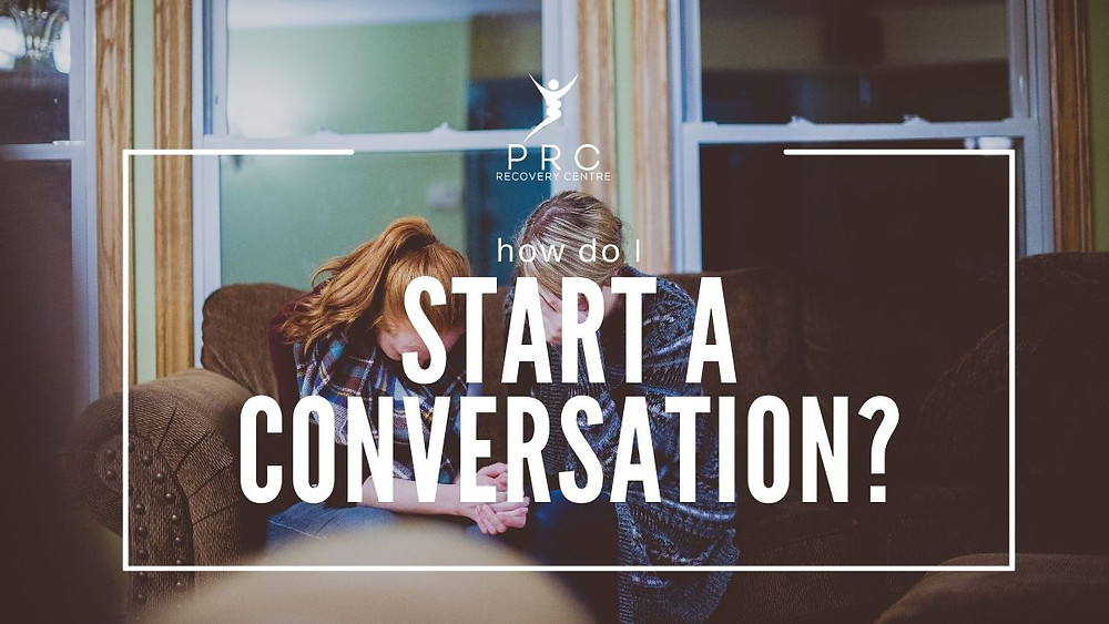 How do I start a conversation with a loved one in addiction?