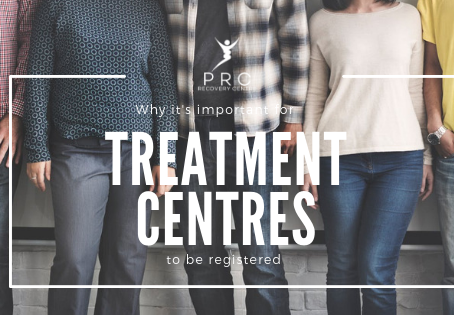 Why it's important for treatment centres to be registered.