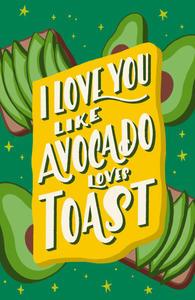 i love you like - avocado toast.jpg