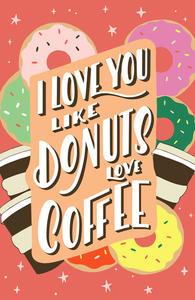 i love you like - coffee donuts.jpg