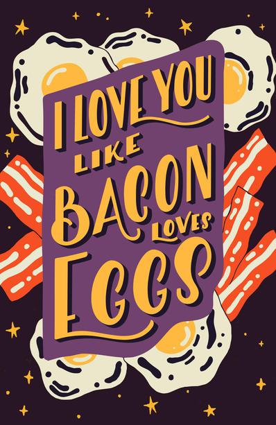 i love you like - bacon eggs.jpg