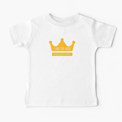 I am the King of my own kingdom Baby T-Shirt