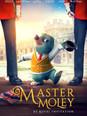 Master Moley By Royal Invitation