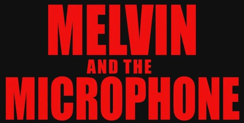 Melvin And The Microphone