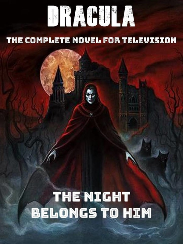 Dracula, The Complete Novel for Televisi
