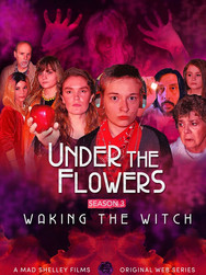 Under The Flowers - Waking The Witch