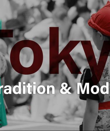 Tokyo - Tradition & Modernity
