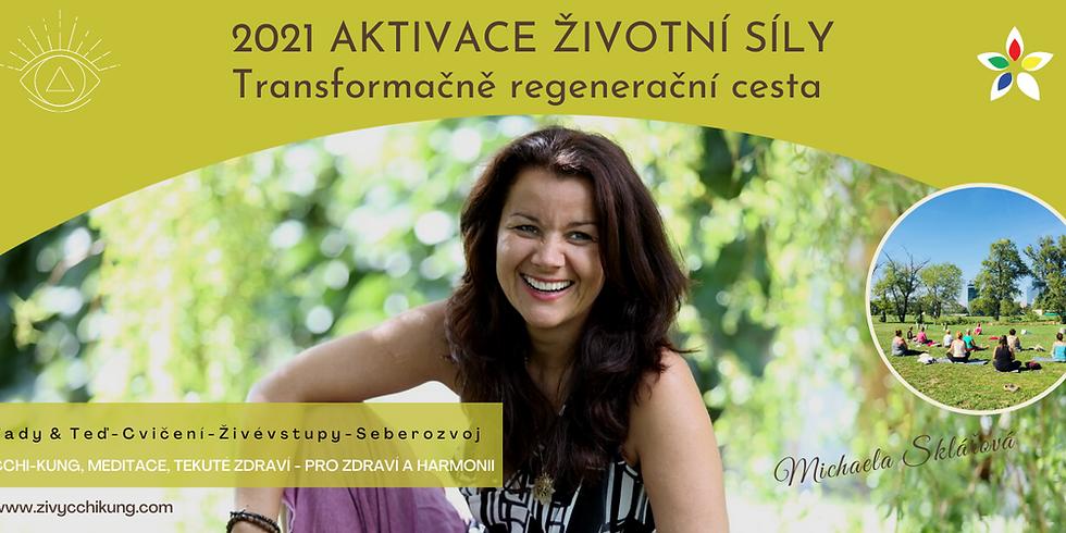 2021 Aktivace životní síly - Transformačně regenerační cesta - pro zdraví a harmonii