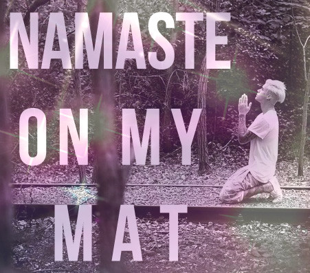 Namaste on my Mat.....