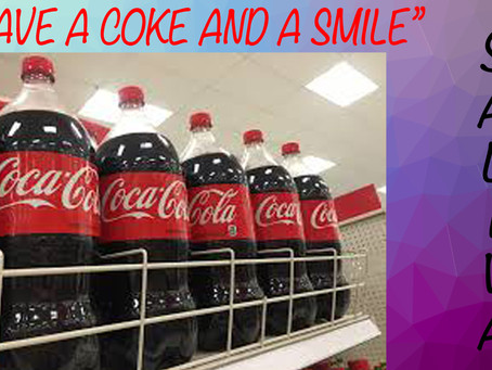 """""""HAVE A COKE AND A SMILE"""""""