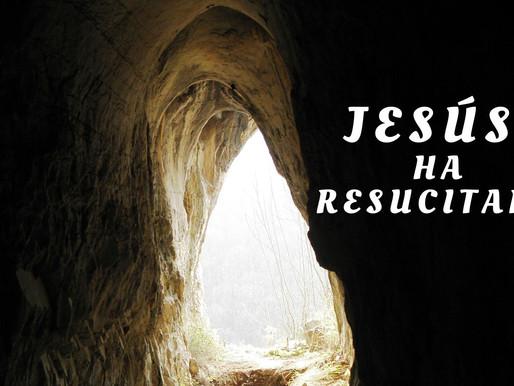 Día 28 - Jesús ha resucitado