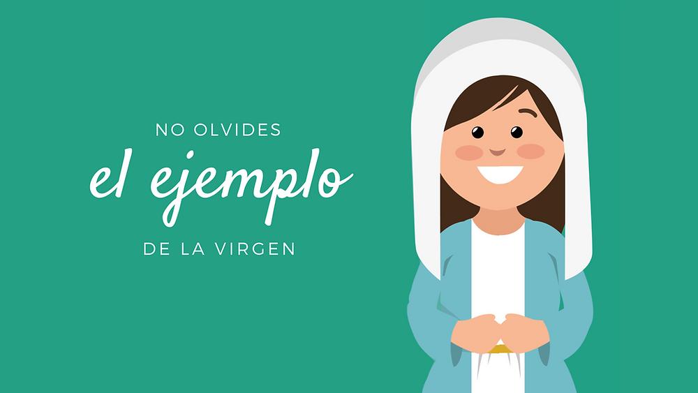 Reto Dia 10 No Olvides El Ejemplo De La Virgen Ella es la virgen maría y nos cuida y nos protege. no olvides el ejemplo de la virgen