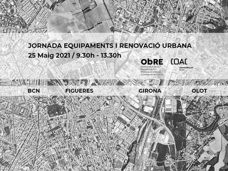 Jornada Equipaments i Renovació Urbana BCN - FIGUERES - GIRONA - OLOT
