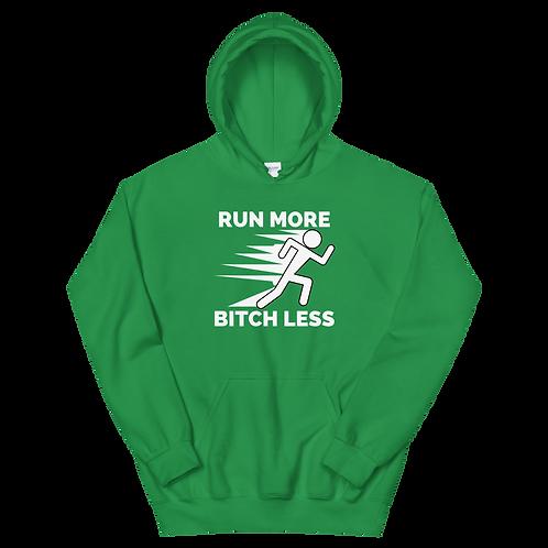 RUN More Bitch Less Unisex Hoodie