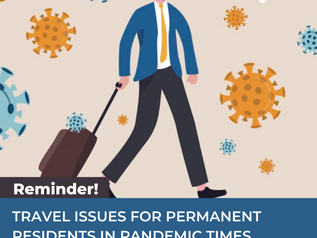 TRAVEL ISSUES FOR PERMANENT RESIDENTS IN PANDEMIC TIMES