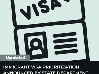 IMMIGRANT VISA PRIORITIZATION ANNOUNCED BY STATE DEPARTMENT