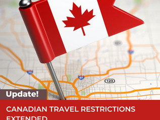 CANADIAN TRAVEL RESTRICTIONS EXTENDED