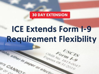 ICE ANNOUNCES ANOTHER EXTENSION TO I-9 COMPLIANCE FLEXIBILITY UNTIL AUGUST 19